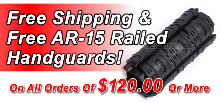 Free Shipping and Free AR-15 Railed Handguards On All Orders Of $120 Or More!
